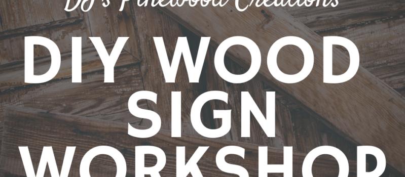 DIY Wood Sign Workshop- March 28, 2020